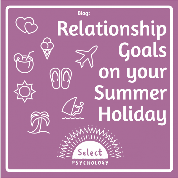 Relationship Goals on your Summer Holiday