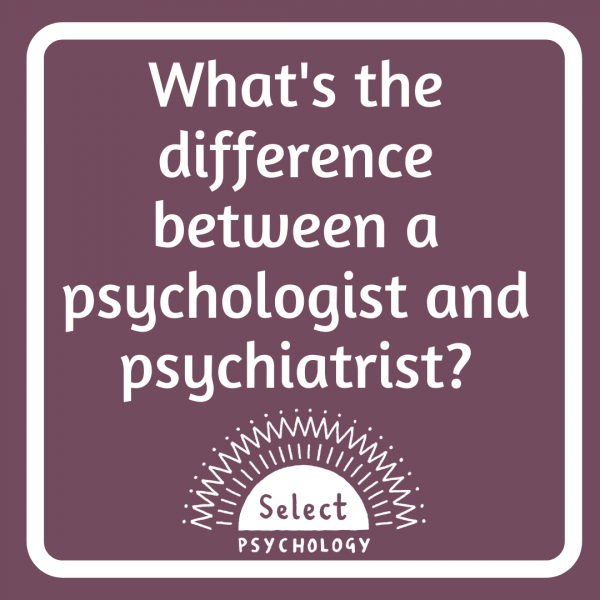 What's the difference between a psychologist and a psychiatrist?